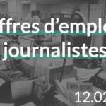 offres d'emplois journalistes du 12.02 au 17.02