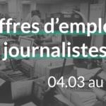 offres d'emplois journalistes du 04.03 au 10.03