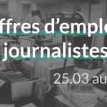 offres d'emplois journalistes du 25.03 au 01.04