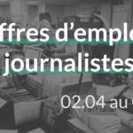 offres d'emplois journalistes du 02.04 au 09.04