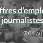 #52 offres d'emplois journalistes du 17.04 au 24.04