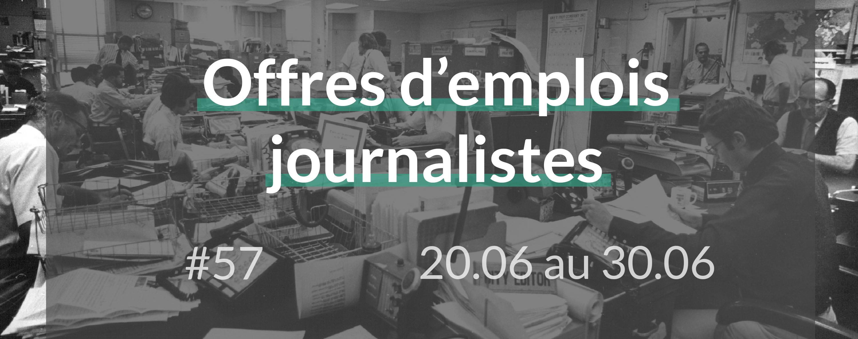 57 Offres D Emplois Journalistes Du 20 06 Au 30 06 Reseau Journalistes Et Medias