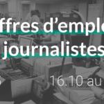 #65 offres d'emplois journalistes du 16.10 au 25.10