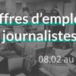 #66 offres d'emplois journalistes du 08.02 au 15.02